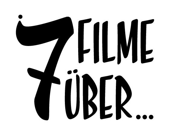 7 Filme über...